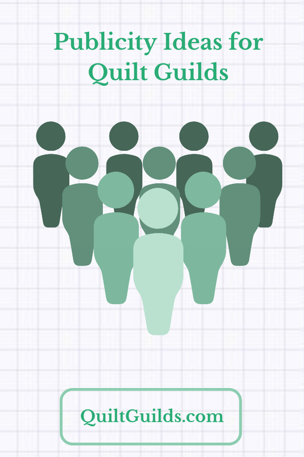 Publicity Ideas for Quilt Guilds and Quilting Groups Graphic
